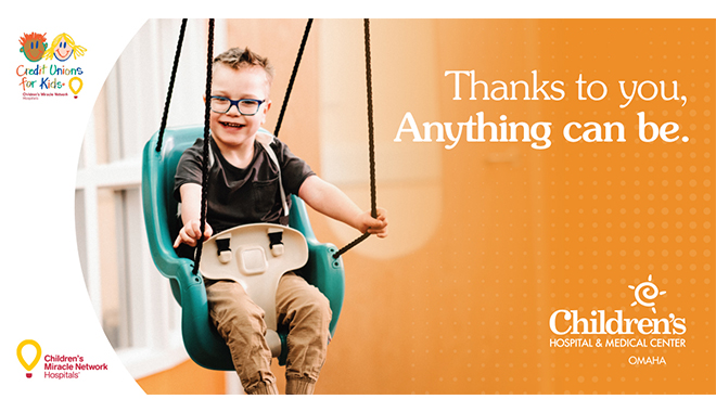 Thanks to you, anything can be. Boy in swing with Credit Unions 4 Kids, CMN and Children's Hospital logos